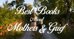 Books About Mothers & Grief