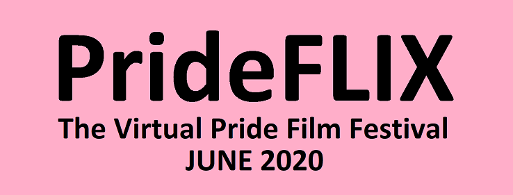 "qFLIX Presents ""PrideFLIX; The Virtual Pride Film Festival"""