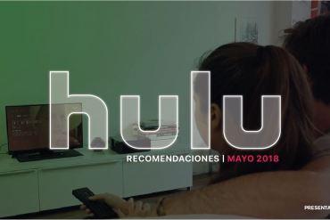 Recomendaciones Hulu mayo 2018