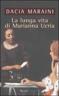 La lunga vita di Marianna Ucra  Dacia Maraini  Recensioni di QLibri