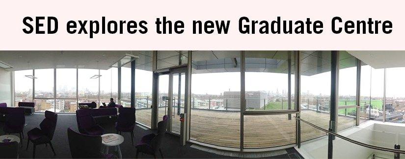 SED explores the new Queen Mary Graduate Centre!