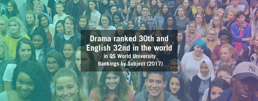 Drama ranked 30th and English 32nd in the world in QS World University Rankings by Subject (2017)
