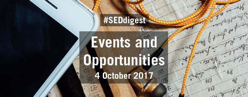 #SEDdigest – Events and Opportunities Digest – Wednesday 4 October 2017
