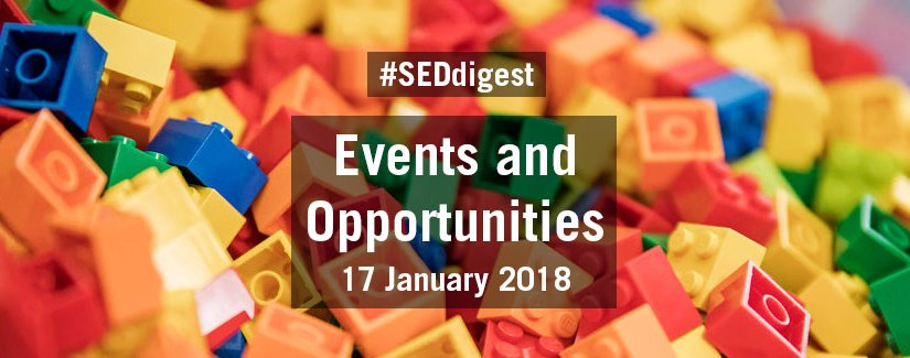 #SEDdigest – Events and Opportunities Digest – Wednesday 17 January 2018