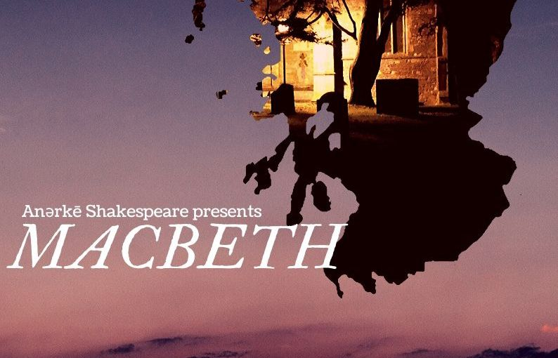 Anərkē Shakespeare and Queen Mary's Centre for Global Shakespeares presents Shakespeare's Macbeth in Stratford-upon-Avon and London