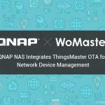 QNAP、デバイスの管理のためにWoMaster社のThingsMaster OTAをQNAP NASに統合