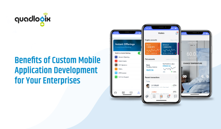 Benefits of Custom Mobile Application Development for Your Enterprises