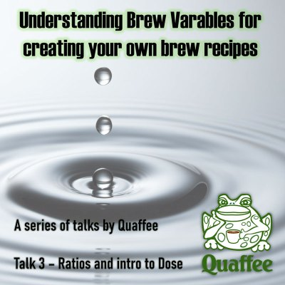 Brew variables series – Talk 3: Ratio and Intro to Dose