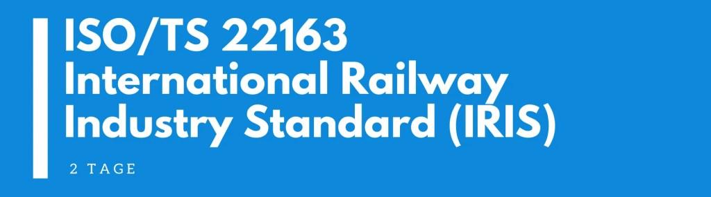 ISO/TS 22163 – International Railway Industry Standard (IRIS) Seminar
