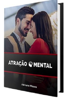 O ebook Atração Mental na Conquista de Mulheres um Método de conquista cientificamente comprovad