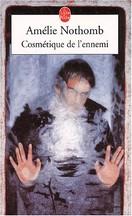 Amélie Nothomb - Cosmétique de l'ennemi