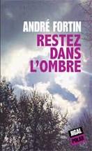 André Fortin - Restez dans l'ombre