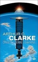 Arthur C. Clarke - Les chants de la terre lointaine