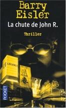 Barry Eisler - La chute de John R.