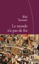 Bilal Tanweer - Le monde n'a pas de fin