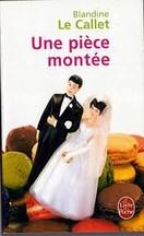 Blandine Le Callet - Une pièce montée