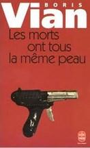 Boris Vian - Les morts ont tous la même peau