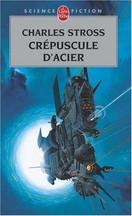 Charles Stross - Crépuscule d'acier