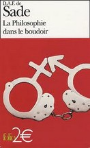 D.A.F. de Sade - La Philosophie dans le boudoir