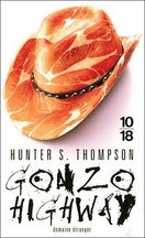 Hunter S. Thompson - Gonzo Highway