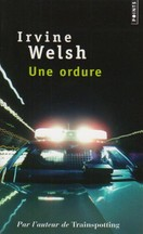 Irvine Welsh - Une ordure
