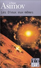Isaac Asimov - Les Dieux eux-mêmes