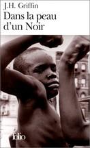 John Howard Griffin - Dans la peau d'un Noir