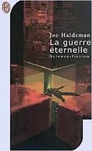 Joe Haldeman - La guerre éternelle