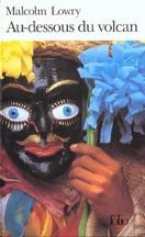 Malcolm Lowry - Au-dessous du volcan