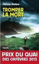 Maryse Rivière - Tromper la mort