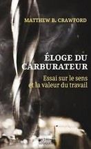 tthew B. Crawford - Eloge du carburateur