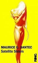 Maurice G. Dantec - Satellite Sisters