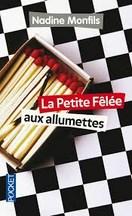 Nadine Monfils - La petite fêlée aux allumettes