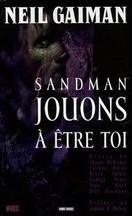 Neil Gaiman - Sandman : jouons à être toi
