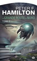 Peter F. Hamilton - La Grande Route du Nord, tome 2