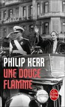 Philip Kerr - Une douce flamme