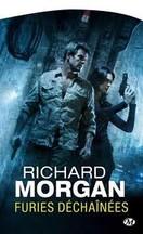 Richard Morgan - Furies déchaînées