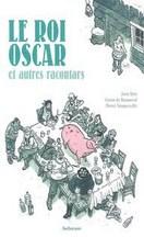 Riel & de Bonneval & Tanquerelle - Le roi Oscar et autres racontars