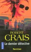 Robert Crais - Le dernier détective