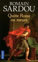 Romain Sardou - Quitte Rome ou meurs