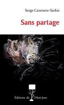 Serge Cazenave-Sarkis - Sans partage