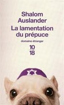 Shalom Auslander - La lamentation du prépuce