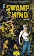 Snyder & Paquette - Swamp Thing, Tome 2 : Liens et Racines