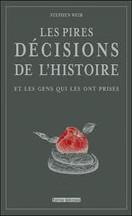 Stephen Weir - Les pires décisions de l'Histoire