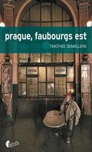 Timothée Demeillers - Prague, faubourgs est