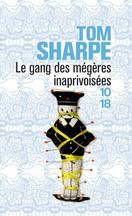 Tom Sharpe - Le gang des mégères inaprivoisées