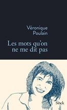 Véronique Poulain - Les mots qu'on ne me dit pas