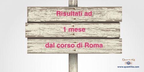 Testimonianza effetti di Quanti-Ka ad un mese dal corso di Roma