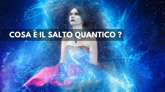 Che cosa e' il salto Quantico?