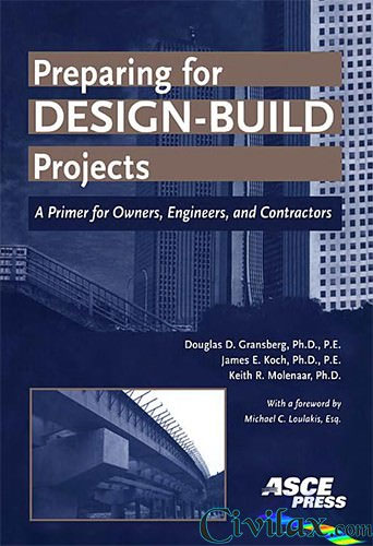 Preparing for Design-Build Projects: A Primer for Owners, Engineers, and Contractors